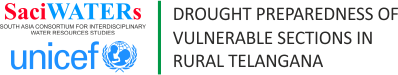 DROUGHT PREPAREDNESS OF VULNERABLE SECTIONS IN RURAL TELANGANA